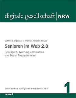 Schriftenreihe zur digitalen Gesellschaft NRW: Zugang zu sozialen Netzwerken für ältere Menschen
